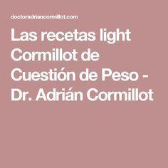 Las recetas light Cormillot de Cuestión de Peso - Dr. Adrián Cormillot