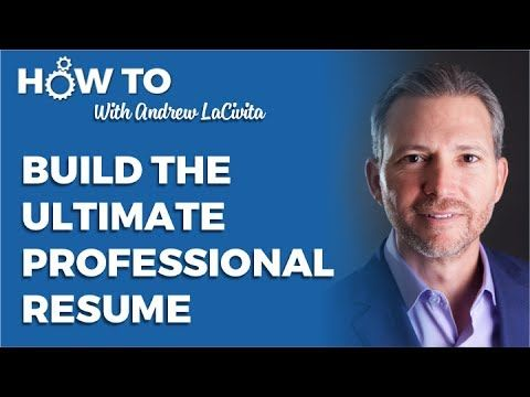 How To Build The Ultimate Professional Resume: Video Tutorial and Template