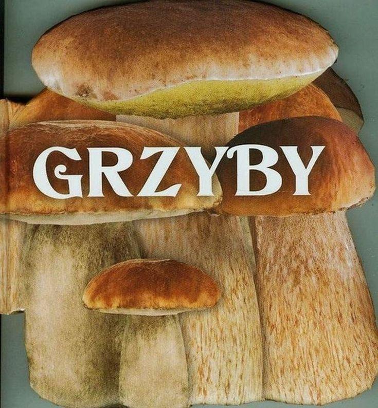 Grzyby -   Opracowanie zbiorowe , tylko w empik.com: 18,99 zł. Przeczytaj recenzję Grzyby. Zamów dostawę do dowolnego salonu i zapłać przy odbiorze!