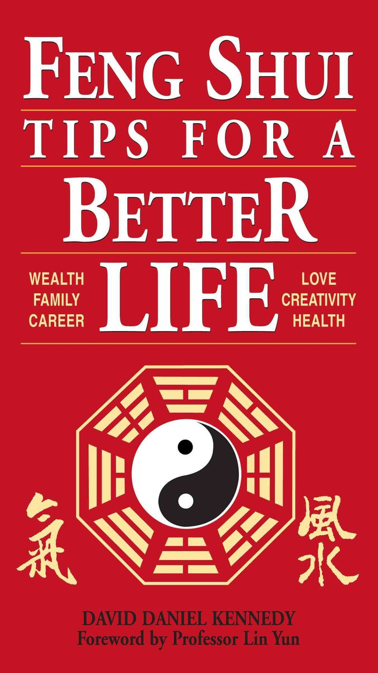 Feng Shui Tips for a Better Life: Wealth, Family, Career, Love, Creativity, Health (Paperback ...