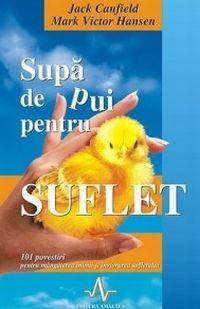 carti de dezvoltare personala Jack Canfield – Supă de pui pentru suflet