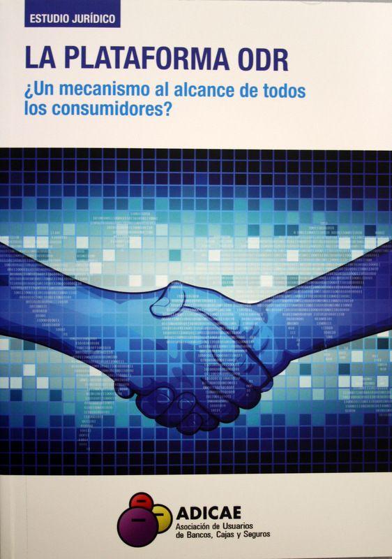 La plataforma ODR : ¿un mecanismo al alcance de todos los consumidores? / ADICAE. + info: http://www.cec.consumo-inc.es/secciones.php?id_sec=10&id_subsec=