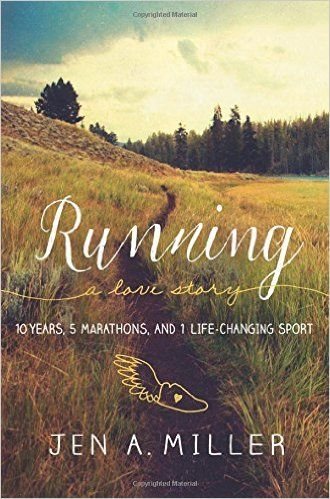 Running: A Love Story: 10 Years, 5 Marathons, and 1 Life-Changing Sport: Jen A. Miller: 9781580056106: AmazonSmile: Books