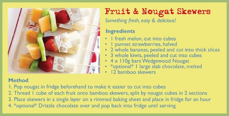 Delicious Wedgewood Nougat & Fruit Skewers - drizzle choc over...a match made in heaven :o)