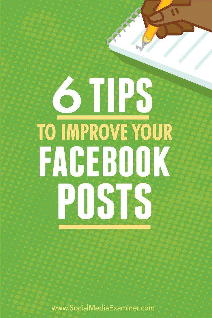 6 Tips to Improve Your Facebook Posts via @smexaminer