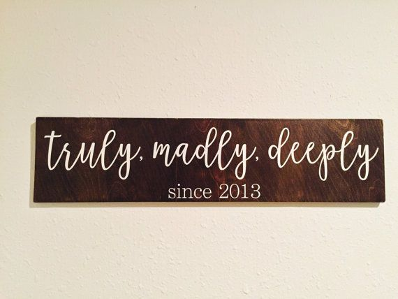 truly madly deeply truly madly deeply signs by ItsAGrayLife