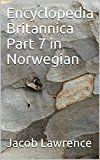 Encyclopedia Britannica Part 7 in Norwegian (Norwegian Edition)