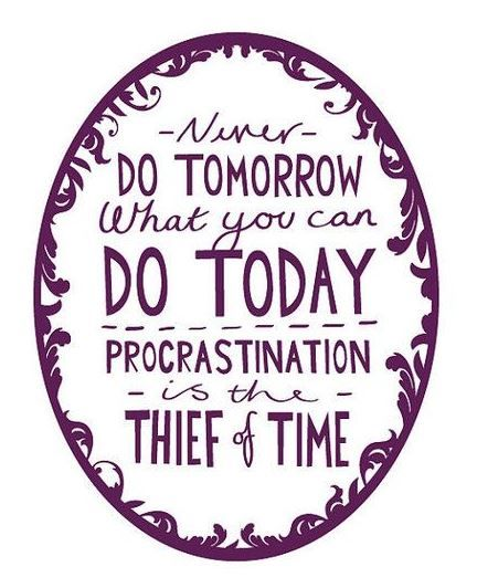 Never do tomorrow what you can do today - procrastination is the thief of time // 25 quotes that will motivate you to stop procrastinating