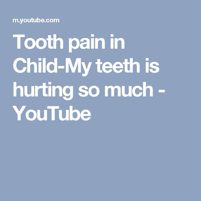 Tooth pain in Child-My teeth is hurting so much - YouTube