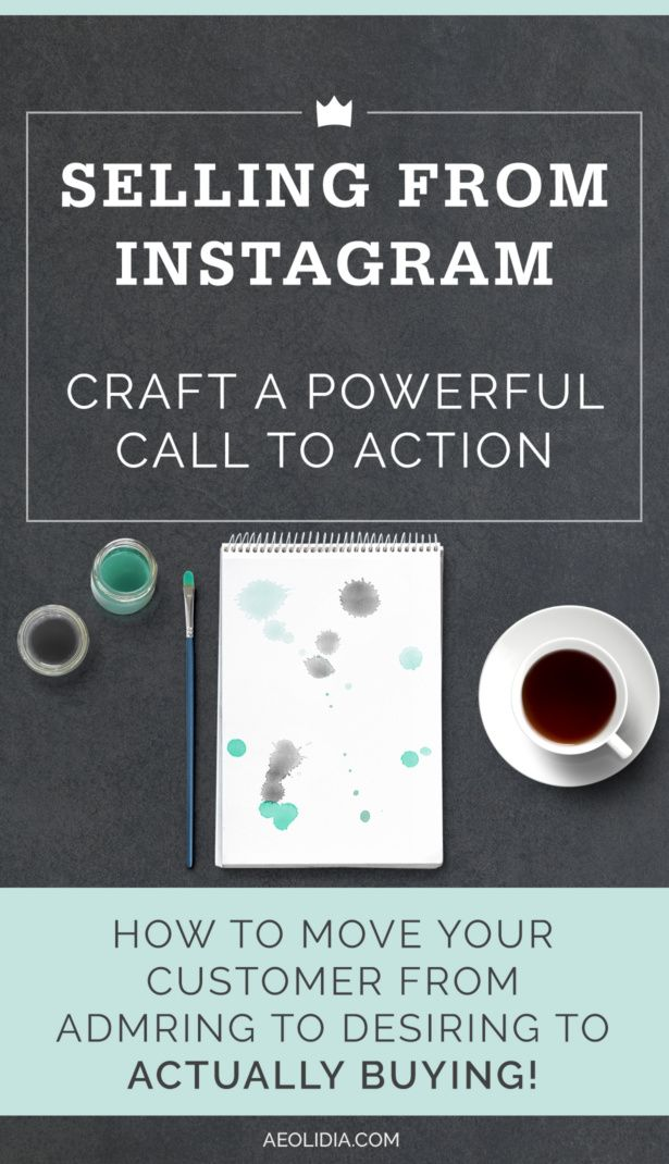 Selling from instagram: how to craft a powerful call to action to get sales on your Shopify store.