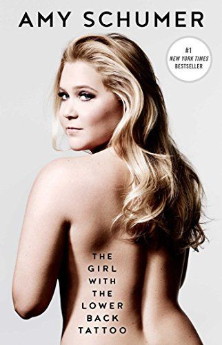 The Girl with the Lower Back Tattoo by Amy Schumer – Notes of a Book Dragon