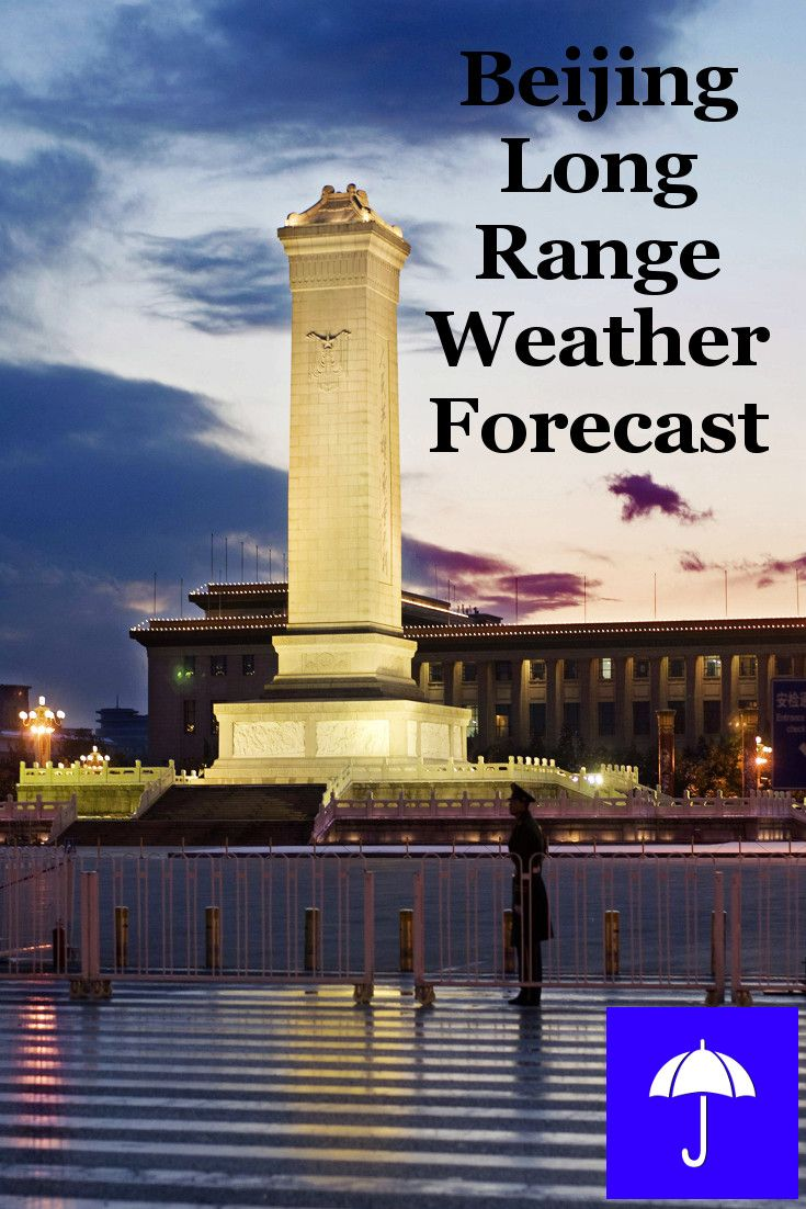 #Beijing Long Range #Weather Forecast.  30 days and beyond.  Plan your #Vacation #Travel, #Honeymoon #Wedding #Holiday now.