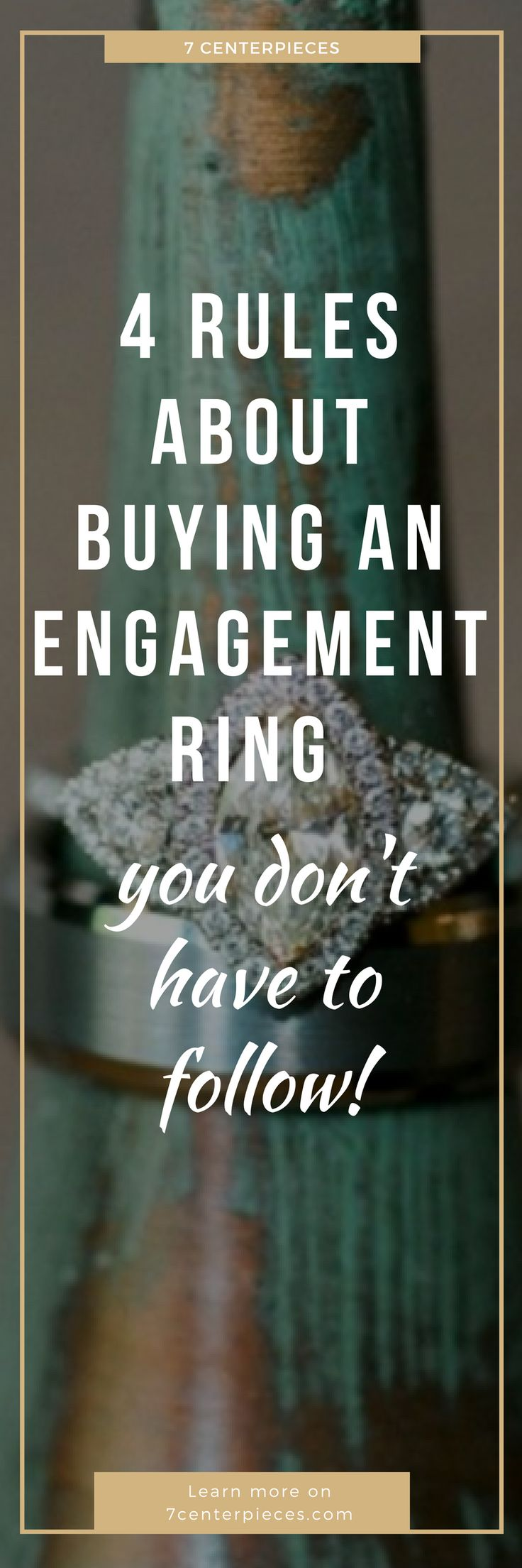 Rules about engagement rings got you stumped? Well throw out all the traditional rules and take back your enagement ring shopping experience! Check out this article for tips on what NOT to do! #engagementring
