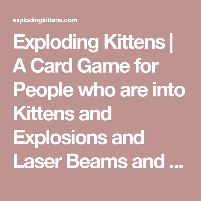 Exploding Kittens | A Card Game for People who are into Kittens and Explosions and Laser Beams and Sometimes Goats