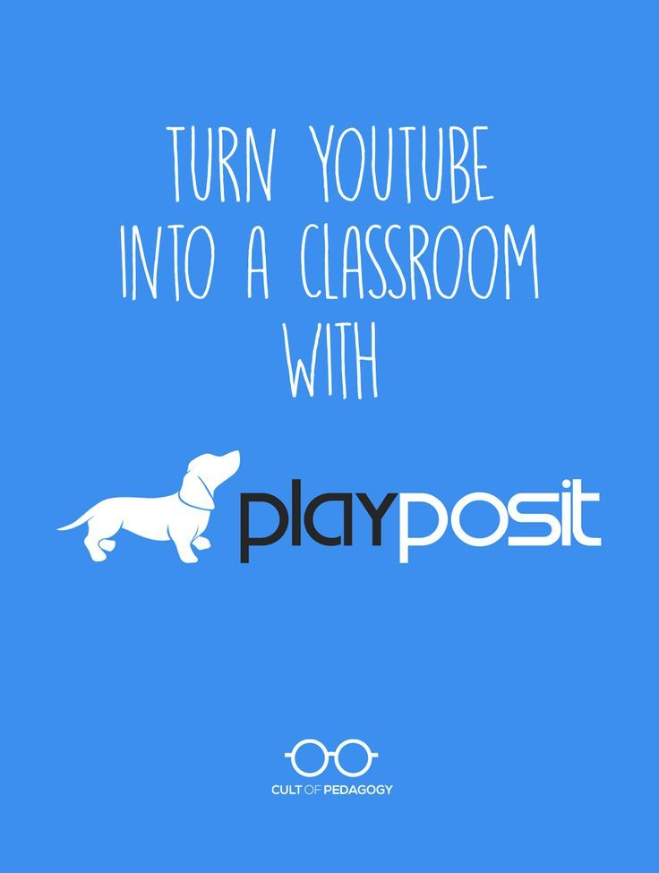 Turn YouTube into a Classroom with PlayPosit