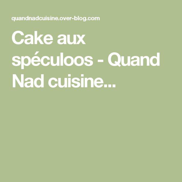 Cake aux spéculoos - Quand Nad cuisine...