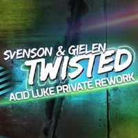 Svenson & Gielen - Twisted 2015 (Acid Luke Private Rework) #Support DJ X - Meen by Acid Luke Official on SoundCloud