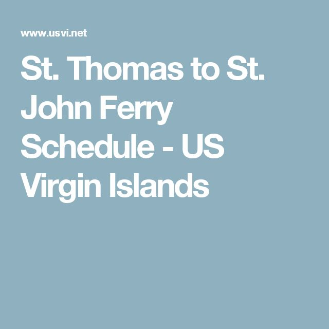 St. Thomas to St. John Ferry Schedule - US Virgin Islands