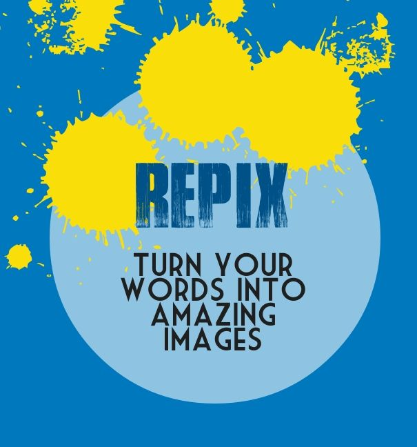 Repix - turn your words into amazing images - Add text to your images with PixTeller