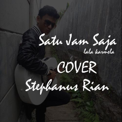 Satu Jam Saja Ost.satu Jam Saja (Lala Karmela) Cover @Stephanus Irwanda guitar by @bach_the_art by StephanusRian 2 on SoundCloud