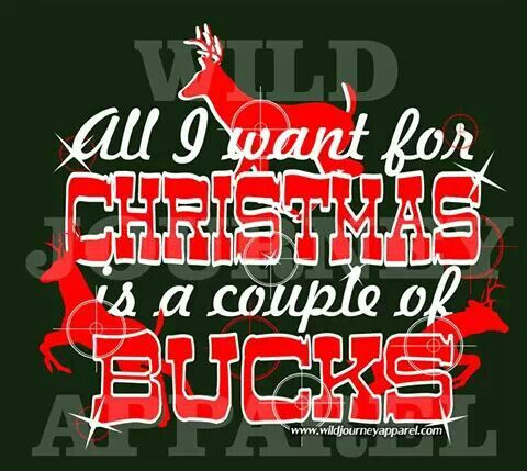 Seriously all I want for christmas is to kill a deer!