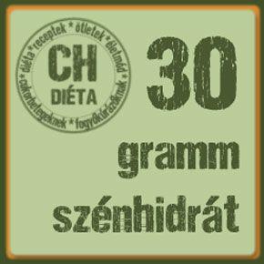 30 gramm szénhidrátot tartalmazó ételek | CH Diéta