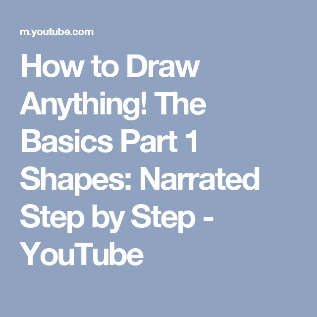 How to Draw Anything! The Basics Part 1 Shapes: Narrated Step by Step - YouTube