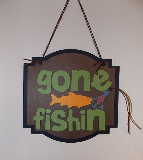 17 best images about hook line and sinker on pinterest for Gone fishing sign
