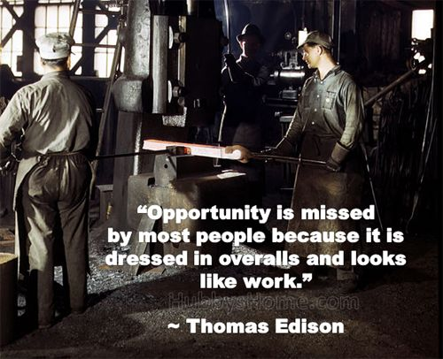Opportunity presents itself to those who are prepared to work for it.Opportunity Quotes, Edison United, Thomas Edison