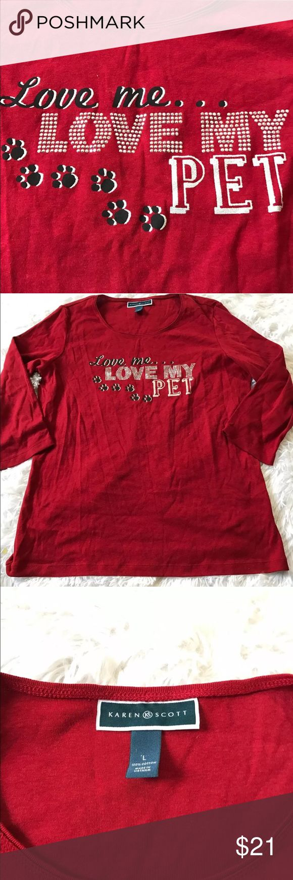 "Large red women's Tee dog animal lovers Karen Scott  Women's large  Red  100% cotton  3/4 sleeves  ""Love me love my pet""  Embellished  Measurements laying flat:  Armpit to armpit: 21.5""  Length from armpit: 17.5"" Karen Scott Tops Blouses"