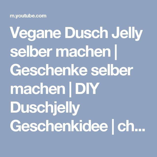 Vegane Dusch Jelly selber machen | Geschenke selber machen | DIY Duschjelly Geschenkidee | chestnut! - YouTube