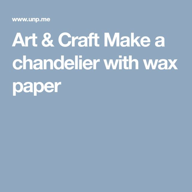 Art & Craft Make a chandelier with wax paper