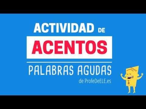 Actividad de acentos: Palabras agudas | ProfeDeELE.es