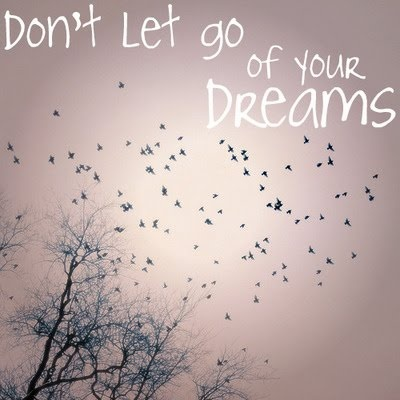 don't let go of your dreams: Sayings, Inspiration, Quotes, Dreams, Don'T Let, Don T, Things, Lets Go