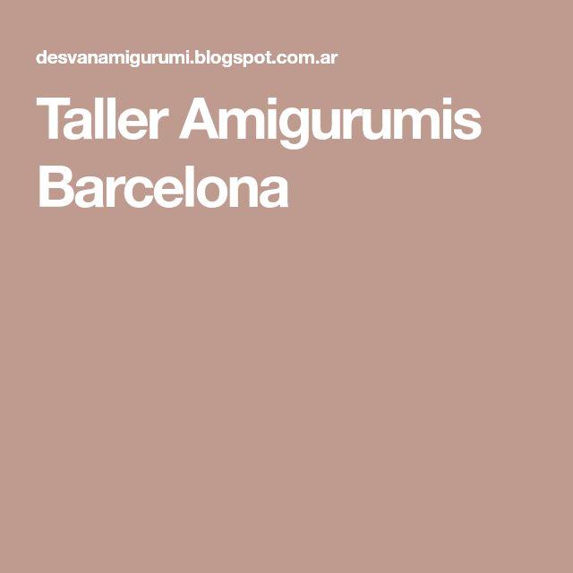 Taller Amigurumis Barcelona