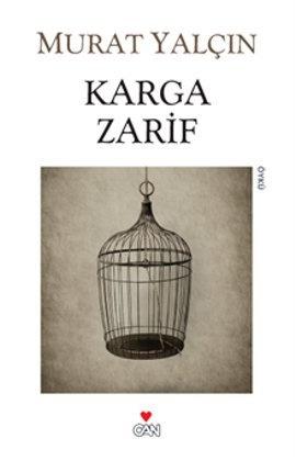 Murat Yalçın / Karga Zarif    90'larla birlikte canlanan genç öykücülüğümüzün en önemli yazarlarından Murat Yalçın, yeniden okurunun karşısında...
