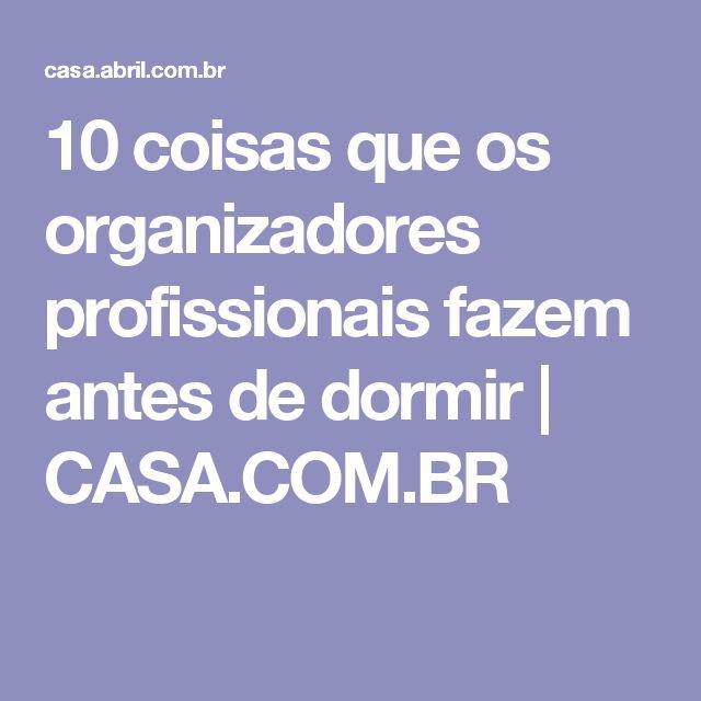 10 coisas que os organizadores profissionais fazem antes de dormir | CASA.COM.BR