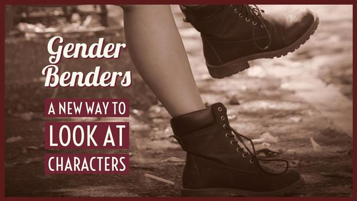 Gender Benders – A New Way To Look At Characters – Writers Write