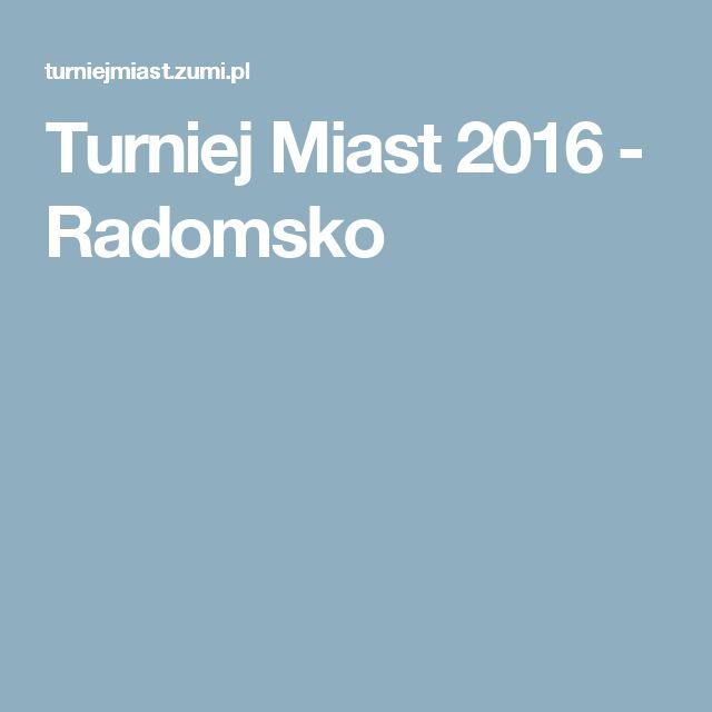 Turniej Miast 2016 - Radomsko