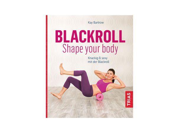 Mit der Blackroll zur Bikinifigur - dieses Buch zeigt mit vielen Übungen, wie das gehen kann.