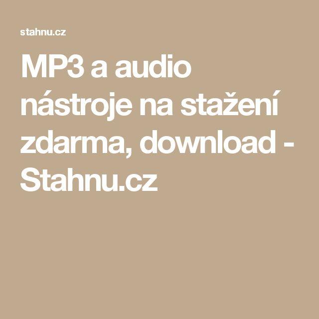 MP3 a audio nástroje na stažení zdarma, download - Stahnu.cz