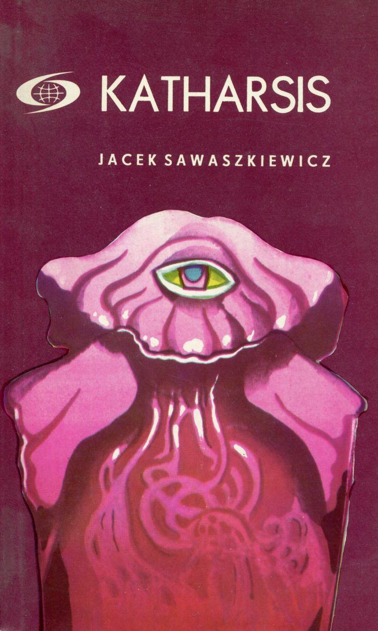 """""""Katharsis"""" Jacek Sawaszkiewicz Cover by Kazimierz Hałajkiewicz Book series Fantastyka Przygoda Published by Wydawnictwo Iskry 1980"""