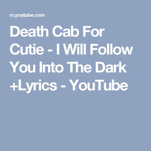 Death Cab For Cutie - I Will Follow You Into The Dark +Lyrics - YouTube