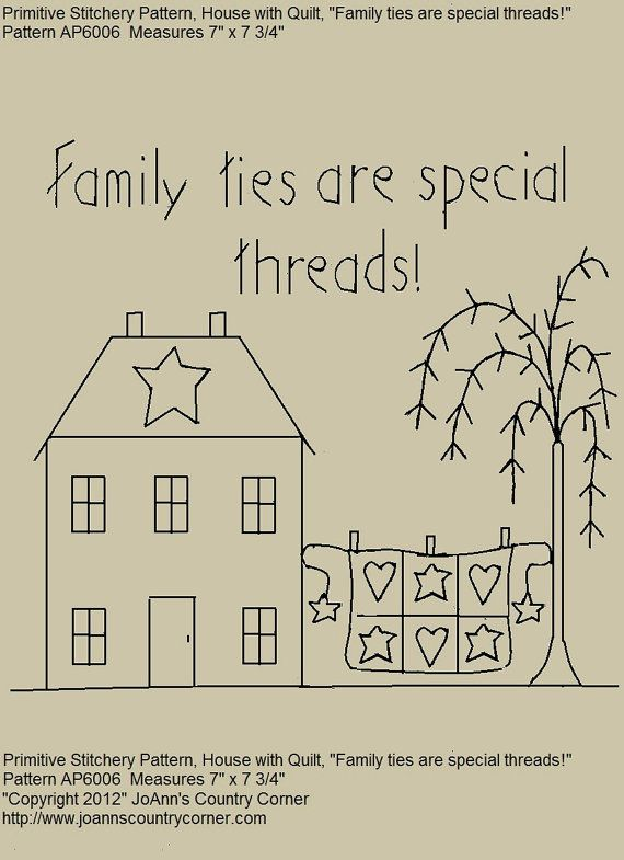 "Primitive Stitchery E-pattern,  ""Family ties are special threads."" Primitive House with Quilt"