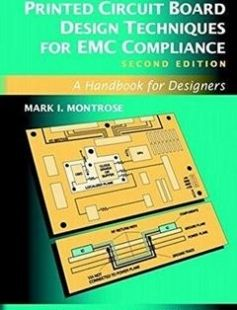 Printed Circuit Board Design Techniques for EMC Compliance: A Handbook for Designers 2nd Edition free download by Mark I. Montrose ISBN: 9780780353763 with BooksBob. Fast and free eBooks download.  The post Printed Circuit Board Design Techniques for EMC Compliance: A Handbook for Designers 2nd Edition Free Download appeared first on Booksbob.com.