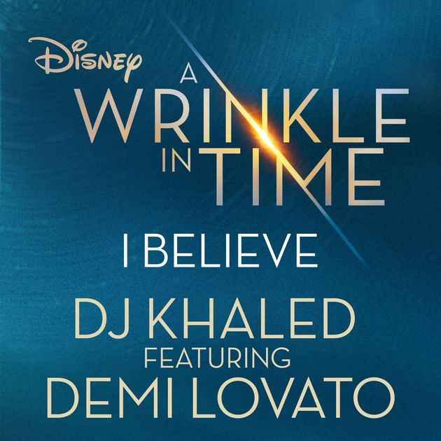 Download Dj Khaled Ft Demi Lovato I Believe In 2020 A Wrinkle In Time Listen To Free Music Songs
