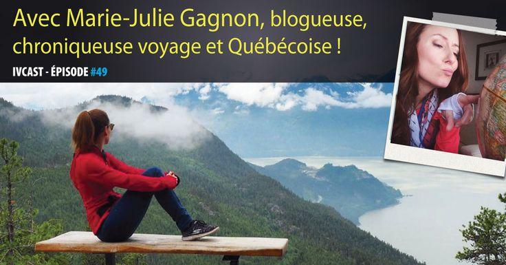 Marie-Julie Gagnon est une touche à tout : blogueuse, journaliste voyage, chroniqueuse radio et télé, auteur..Une passionnée du Canada également comme vous allez le voir.
