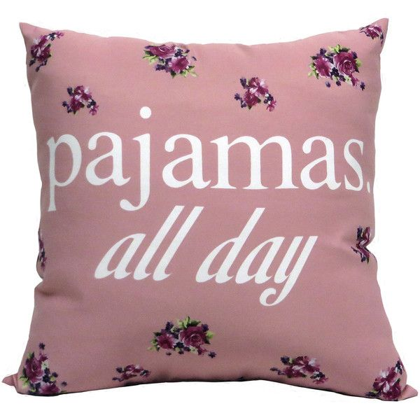 Pajamas All Day Decorative Pillow (9.58 CAD) ❤ liked on Polyvore featuring home, home decor, throw pillows, pillows, decor, filler and bedding
