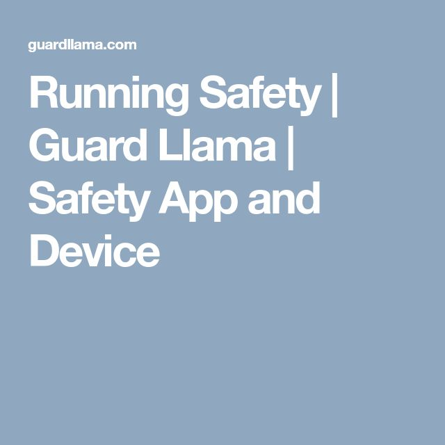 Running Safety | Guard Llama | Safety App and Device