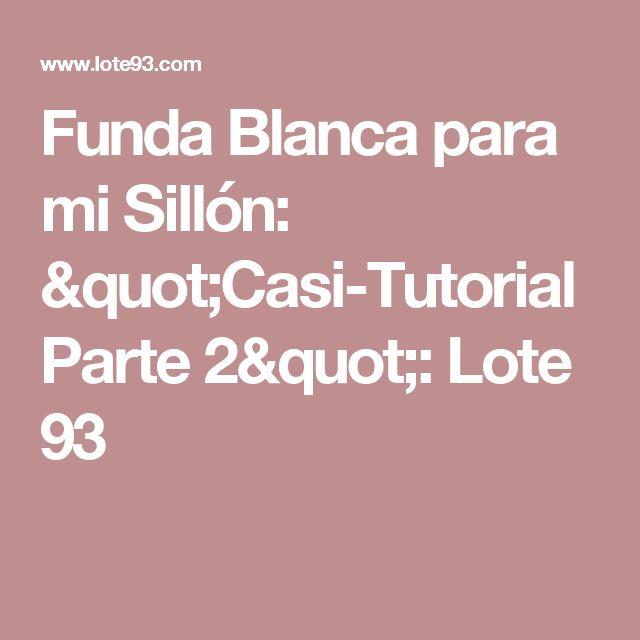 """Funda Blanca para mi Sillón: """"Casi-Tutorial Parte 2"""": Lote 93"""